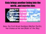 gaia brings another being into the world and marries him
