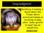 snap judgment1