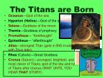 the titans are born
