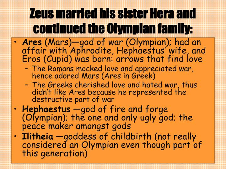 Zeus married his sister Hera and continued the Olympian family: