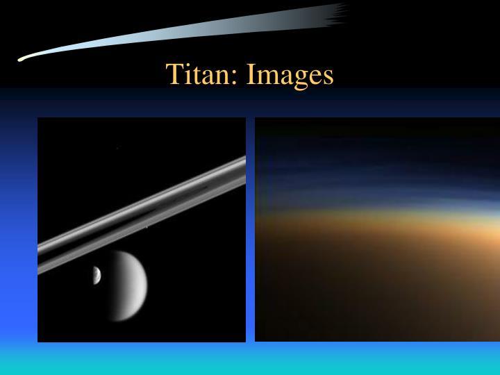 Titan: Images
