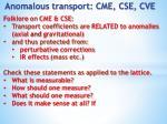 anomalous transport cme cse cve1