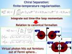 chiral separation finite temperature regularization