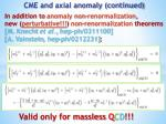 cme and axial anomaly continued