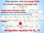 dirac operator with axial gauge fields