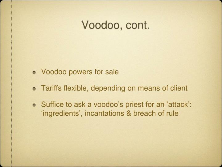 Voodoo, cont.