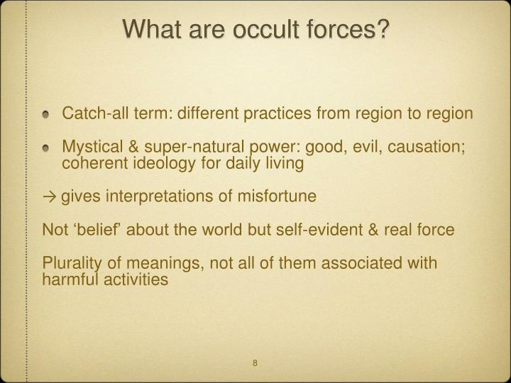 What are occult forces?