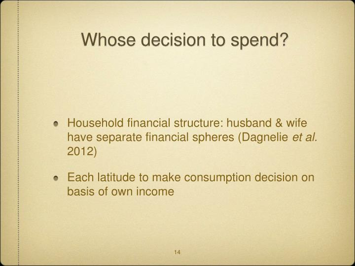 Whose decision to spend?