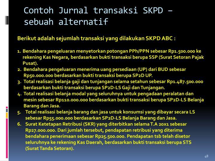 Contoh Jurnal transaksi SKPD – sebuah alternatif