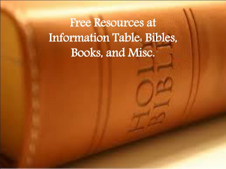 Free Resources at Information Table: Bibles, Books, and Misc.