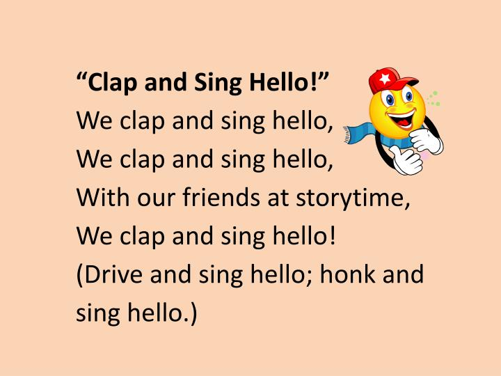 """Clap and Sing Hello"