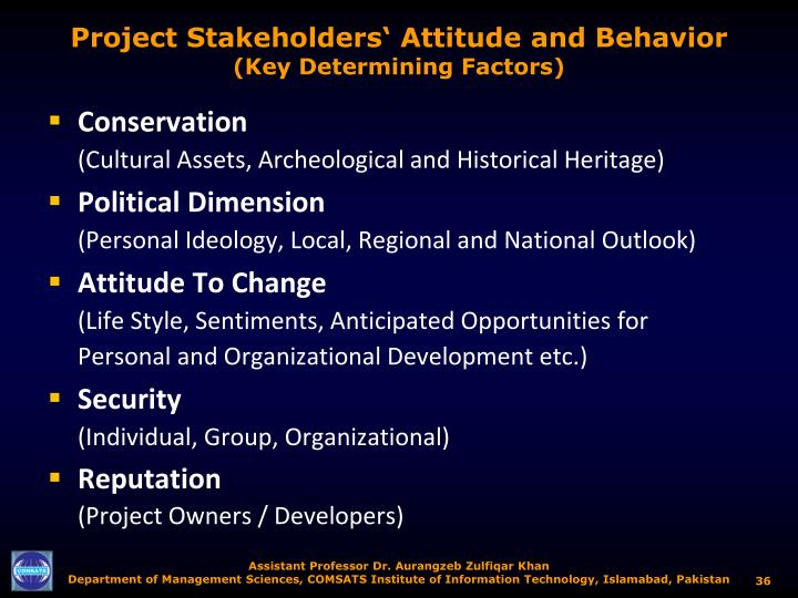 Project Stakeholders' Attitude and Behavior