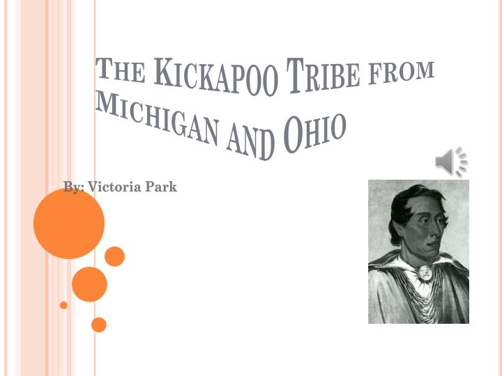 The Kickapoo Tribe from Michigan and Ohio