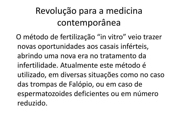 Revolução para a medicina contemporânea