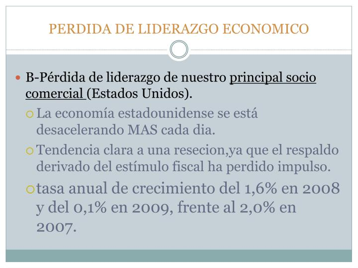 PERDIDA DE LIDERAZGO ECONOMICO