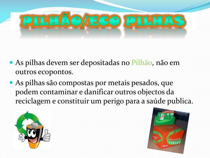 Pilhão/Eco pilhas