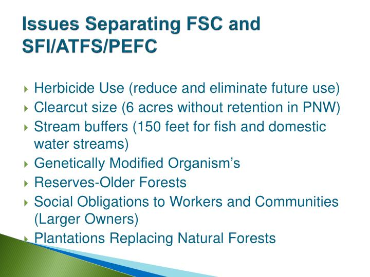 Issues Separating FSC and SFI/ATFS/PEFC