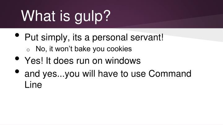 What is gulp?