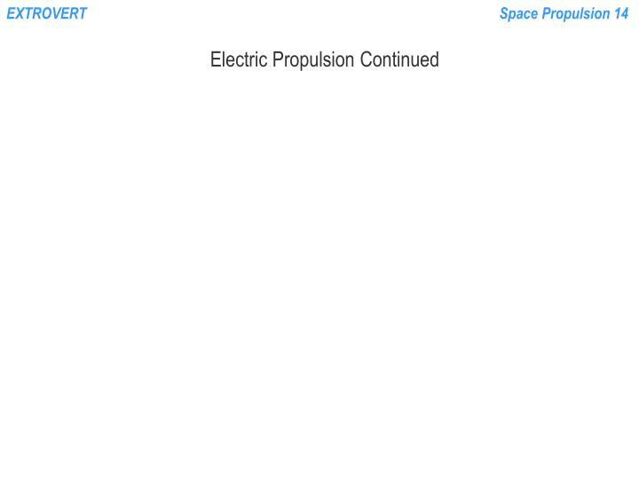 Electric propulsion continued