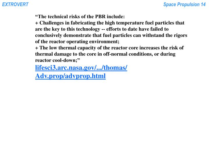 """The technical risks of the PBR include:"