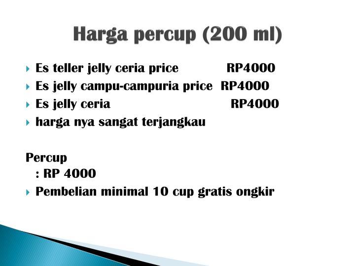 Harga percup (200 ml)
