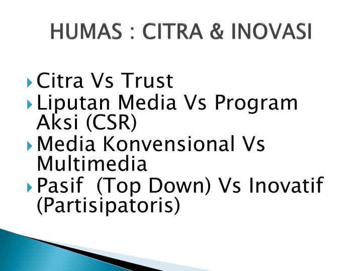 HUMAS : CITRA & INOVASI
