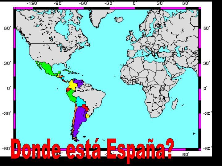 Donde está España?
