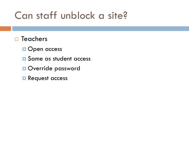 Can staff unblock a site?