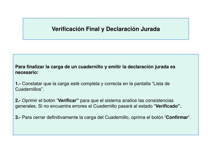 Verificación Final y Declaración Jurada