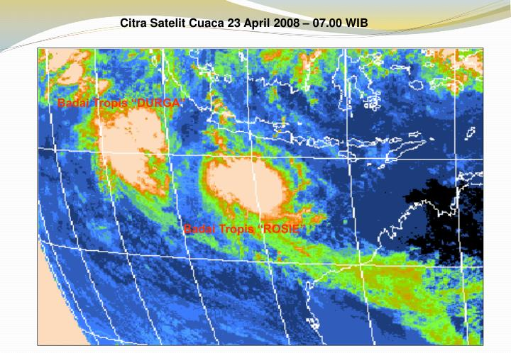 Citra Satelit Cuaca 23 April 2008 – 07.00 WIB