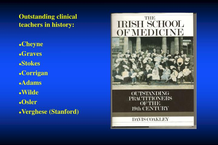 Outstanding clinical teachers in history: