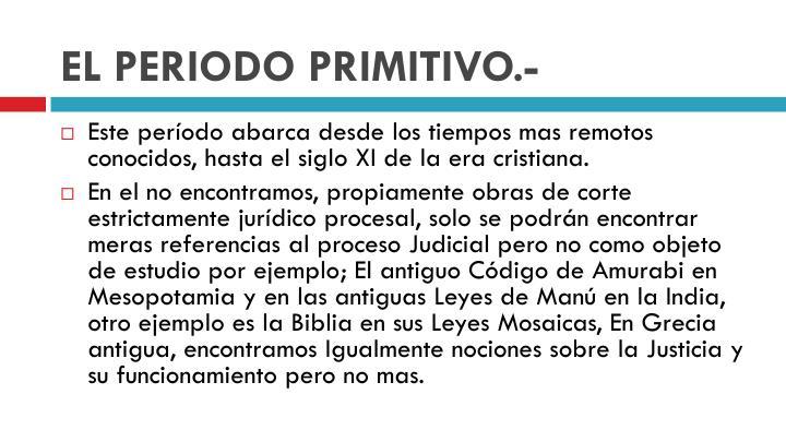 EL PERIODO PRIMITIVO.-