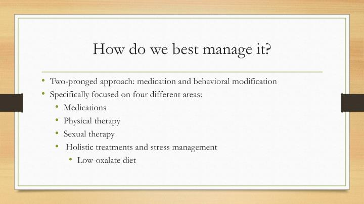 How do we best manage it?