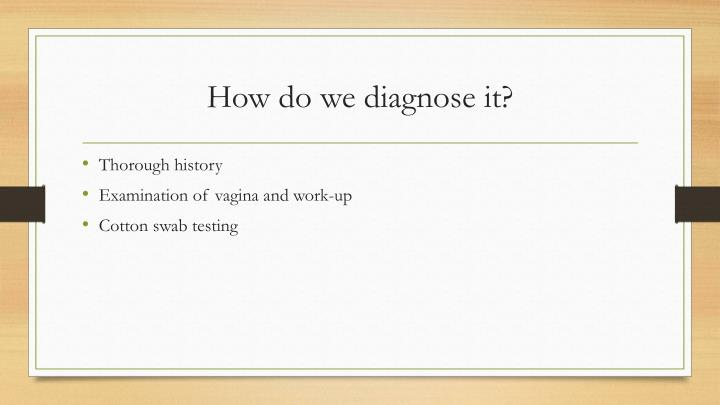 How do we diagnose it?
