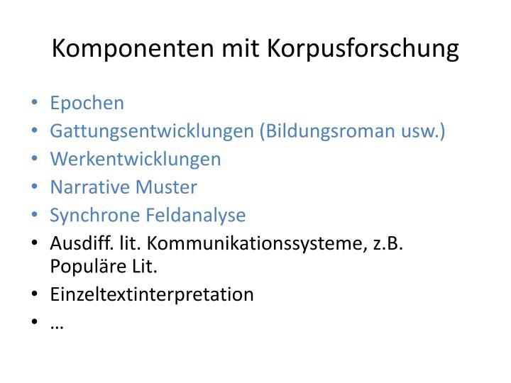 Komponenten mit Korpusforschung