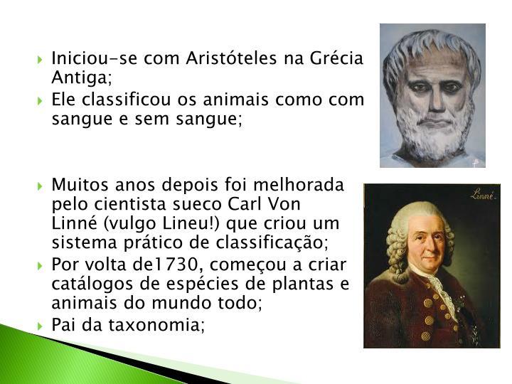 Iniciou-se com Aristóteles na Grécia Antiga;