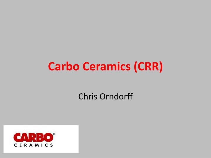 Carbo ceramics crr