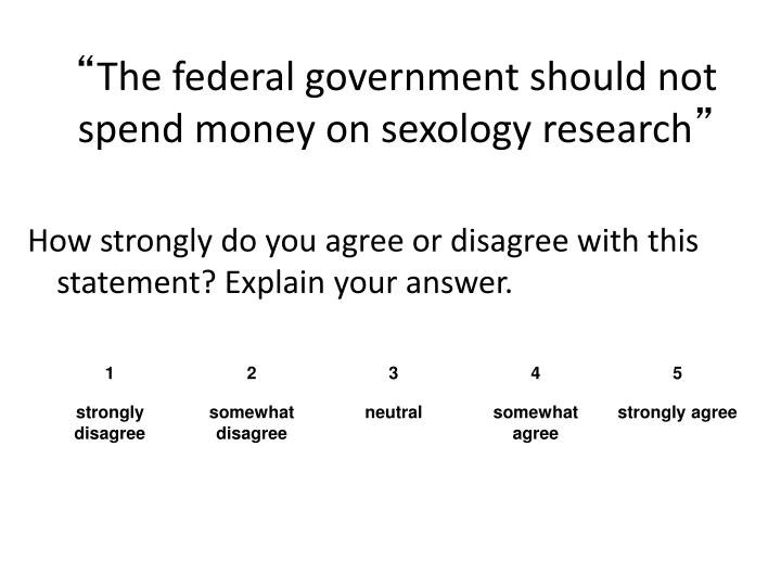 The federal government should not spend money on sexology research