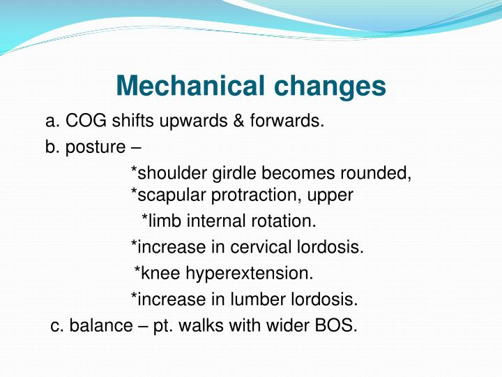 Mechanical changes