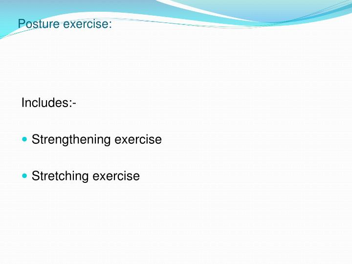 Posture exercise: