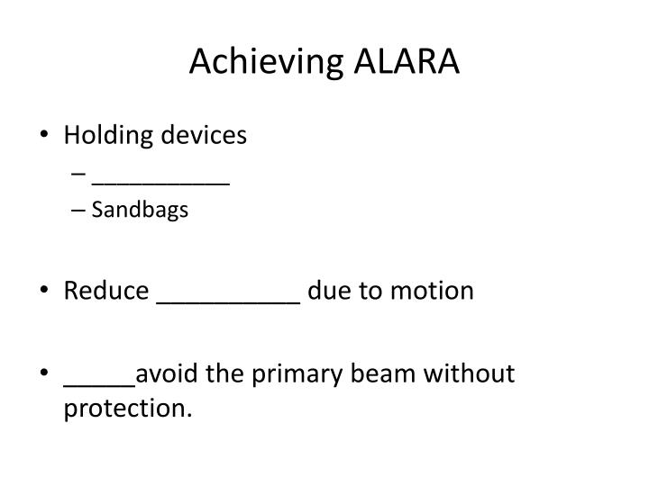 Achieving ALARA