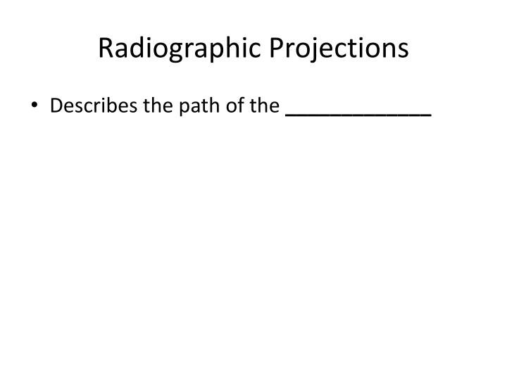 Radiographic Projections