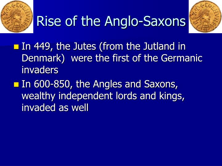 Rise of the Anglo-Saxons
