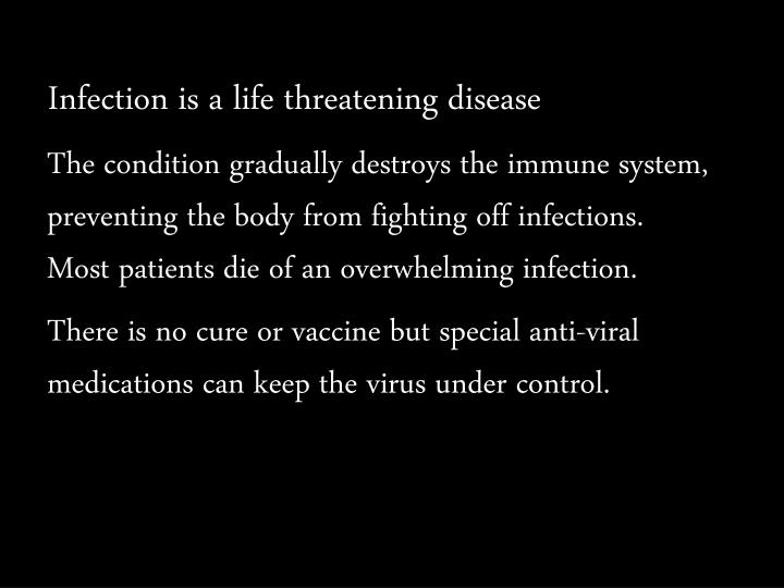 Infection is a life threatening disease