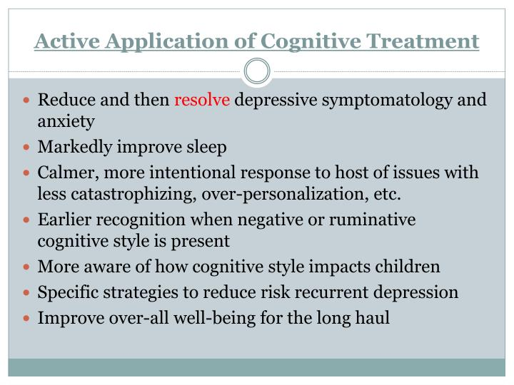 Active Application of Cognitive Treatment