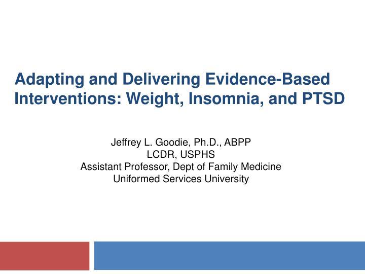 Jeffrey L. Goodie, Ph.D., ABPP