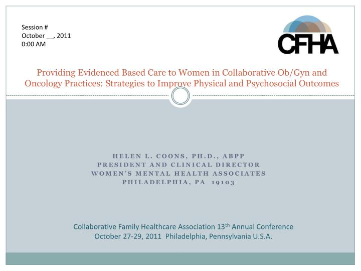 Providing Evidenced Based Care to Women in Collaborative Ob/Gyn and Oncology Practices: Strategies to Improve Physical and Psychosocial Outcomes
