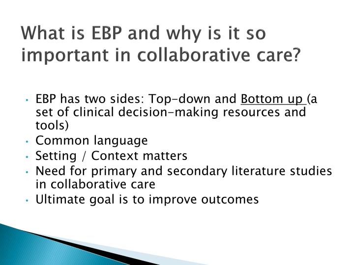 What is EBP and why is it so important in collaborative care?