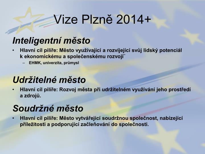 Vize Plzně 2014+