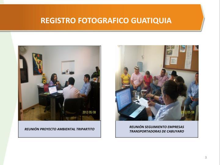 REGISTRO FOTOGRAFICO GUATIQUIA